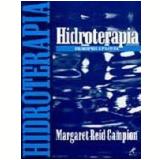 Hidroterapia Princípios e Prática - Margaret Reid Campion