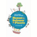 Manual do Defensor do Planeta - JoÃo Alegria, Rodrigo Medeiros
