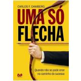 Uma só Flecha - Carlos F. Damberg