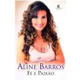 Fé e Paixão - Aline Barros