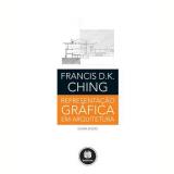 Representação Gráfica em Arquitetura - Francis D. K. Ching