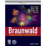 Braunwald (Vol. 1) - Douglas P. Zipes, Peter Libby, Robert O. Bonow ...