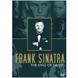 Frank Sinatra - The King Of The Swing (DVD) - Frank Sinatra