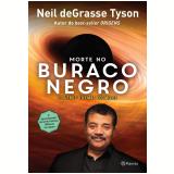 Morte No Buraco Negro - Neil Degrasse Tyson