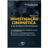 Manual de Investigação Cibernética - Alesandro Gonçalves Barreto, Beatriz Silveira Brasil