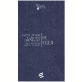 A Nova Ordem e a Última Orientação (Vol. 7) - Eric Voegelin