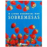 O Livro Essencial das Sobremesas - Jorge M. Belo