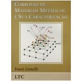Corrosão de Materiais Metálicos e Sua Caracterização - Luis Gemelli
