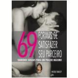 69 Formas de Satisfazer Seu Parceiro - Nicole Bailey