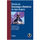 Revisão em Ginecologia e Obstetrícia do Johns Hopkins Hospital - Edward E. Wallach, Kimberly B. Fortner, Linda M. Szymanski