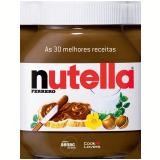 As 30 Melhores Receitas Com Nutella - Marcia Francener