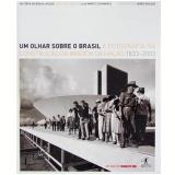 Um Olhar Sobre o Brasil - Lilia Moritz Schwarcz, Boris Kossoy