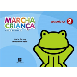 Marcha Criança Matemática - 2 - Educação Infantil - Teresa Marsico, Armando Coelho