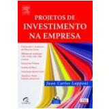 Projetos De Investimento Na Empresa - Juan Carlos Lapponi
