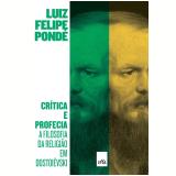Crítica e Profecia - Luiz Felipe Pondé