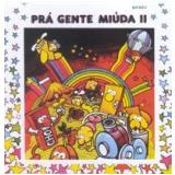 Pra Gente Miuda II (CD) - Diversos