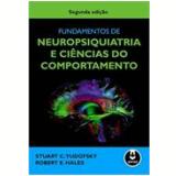 Fundamentos De Neuropsiquiatria E Ciências Do Comportamento - Stuart C. Yudofsky, Robert E. Hales