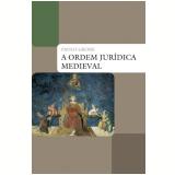 A Ordem Jurídica Medieval - Paolo Grossi