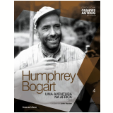 Humphrey Bogart: Uma Aventura Na África (Vol. 04) -
