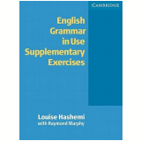 English Grammar In Use Supplementary Exercises Wit Without Key - Raymond Murphy