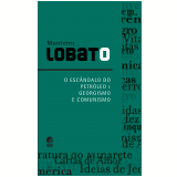 O esc�ndalo do petr�leo e Georgismo e comunismo (Ebook) - Monteiro Lobato