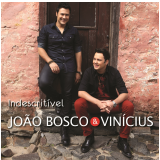 Jo�o Bosco & Vin�cius - Indescrit�vel (CD) - Jo�o Bosco & Vinicius