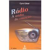 Rádio - A mídia da emoção (Ebook) - Cyro Cesar