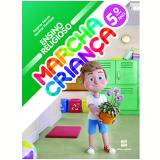 Marcha Criança - Ensino Religioso - 5º Ano - Ensino Fundamental I - Dagmar De Assis Ramos, Decimar De Assis Henrique