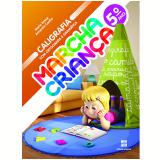 Marcha Criança Caligrafia Com Ortografia E Gramática - 5º Ano - Ensino Fundamental I - Maria Teresa E Armando Coelho