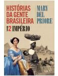 Histórias Da Gente Brasileira - Império (Vol. 2)