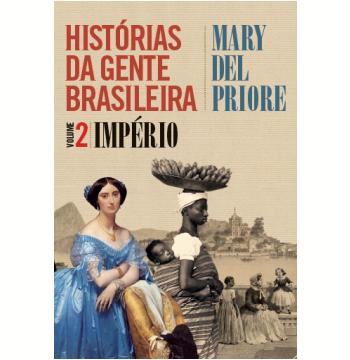 Histórias da Gente Brasileira - Império (Vol. 02)