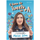 O Livro de Tweets da +A - Maisa Silva