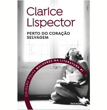 Clarice Lispector - Perto do Coração Selvagem (Vol. 01)