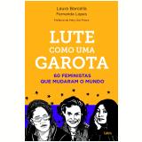 Lute Como Uma Garota - Laura Barcella, Fernanda Lopes