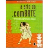 A Arte do Combate - Shaw P. Mccarthy