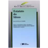Estatuto Do Idoso - Lei N. 10.741, De 1-12-2003 - Editora Saraiva