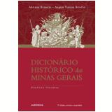 Dicionário Histórico das Minas Gerais - Angela Vianna Botelho, Adriana Romeiro