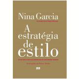 A Estratégia de Estilo - Nina Garcia