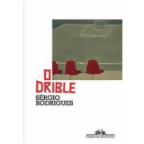 O Drible - Sérgio Rodrigues