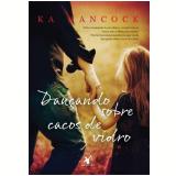 Dançando Sobre Cacos De Vidro - Ka Hancock