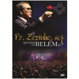 Pe. Zezinho - SCJ Ao Vivo Em Belém - PA (DVD) - Padre Zezinho