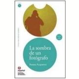 La Sombra De Um Fotografo - Rosana Acquaroni