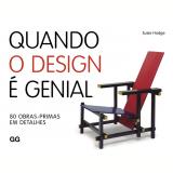 Quando O Design É Genial - 80 Obras - Primas Em Detalhes - Susie Hodge