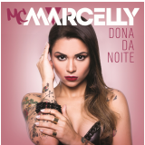 Mc Marcelly - Dona da Noite (CD) - Mc Marcelly