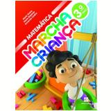 Marcha Criança Matemática 3º Ano - Ensino Fundamental I - Armando Coelho, Maria Teresa, Maria Elisabete