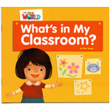 Our World 1 - Reader 1: What's In My Classroom? - Kim Young