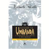 Iniciando na Umbanda - Vol. 1 - Norberto Peixoto