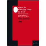 Origens da Habitação Social no Brasil - Nabil Bonduki