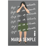 Hoje Vai Ser Diferente - Maria Semple