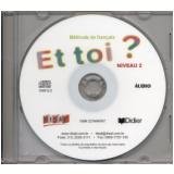 Et Toi 2? (A2.1) - CD Classe (1) - Nacional - Marie-jose Lopes